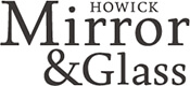 Howick Mirror & Glass